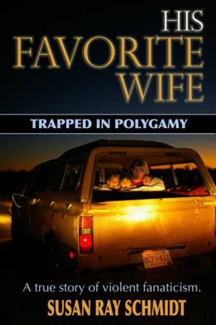 Bestsellers (2007) - His Favorite Wife: Trapped in Polygamy by Susan Ray Schmidt