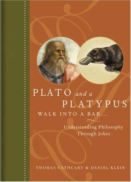 Bestsellers (2007) - Plato and a Platypus Walk into a Bar: Understanding Philosophy Through Jokes by