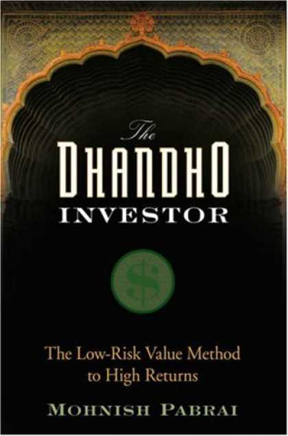 Bestsellers (2007) - The Dhandho Investor: The Low - Risk Value Method to High Returns by Mohnish Pab