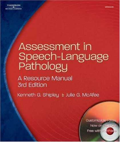 Bestsellers (2007) - Assessment in Speech-Language Pathology: A Resource Manual by Kenneth G. Shipley