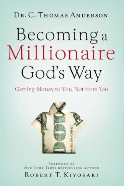 Bestsellers (2007) - Becoming a Millionaire God's Way: Getting Money to You, Not from You by C. Thoma