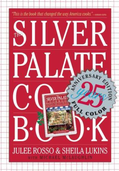 Bestsellers (2007) - Silver Palate Cookbook 25th Anniversary Edition by Julee Rosso
