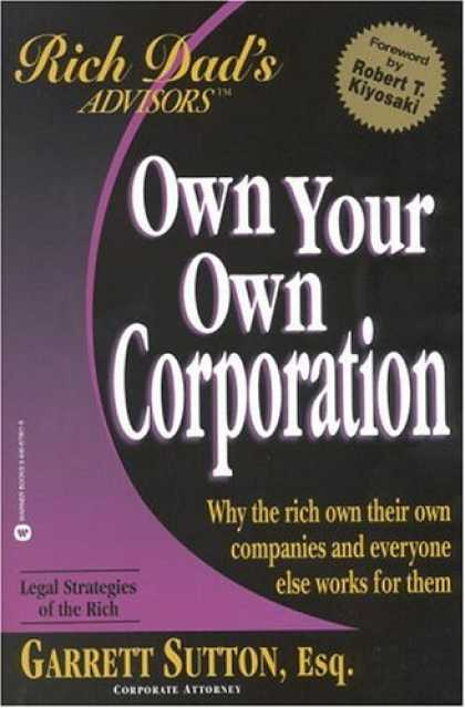 Bestsellers (2007) - Own Your Own Corporation: Why the Rich Own Their Own Companies and Everyone Else