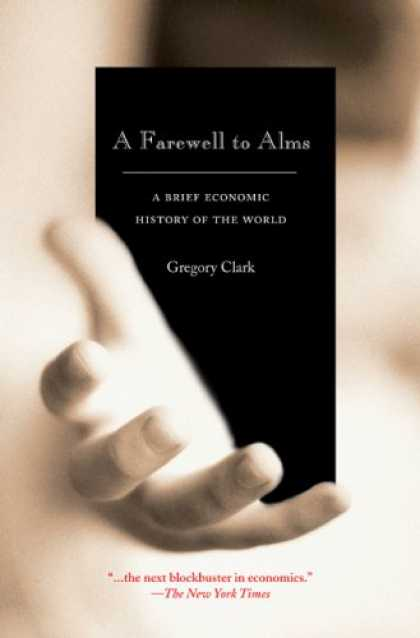 Bestsellers (2007) - A Farewell to Alms: A Brief Economic History of the World (Princeton Economic Hi