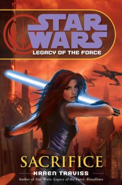 Bestsellers (2007) - Sacrifice (Star Wars: Legacy of the Force, Book 5) by Karen Traviss