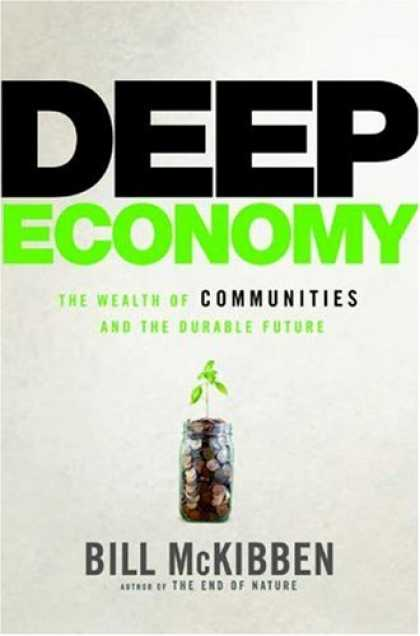 Bestsellers (2007) - Deep Economy: The Wealth of Communities and the Durable Future by Bill McKibben