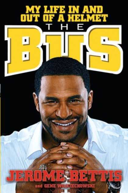 Bestsellers (2007) - The Bus: My Life in and out of a Helmet by Jerome Bettis