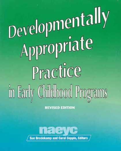 Bestsellers (2007) - Developmentally Appropriate Practice in Early Childhood Programs (Naeyc (Series)