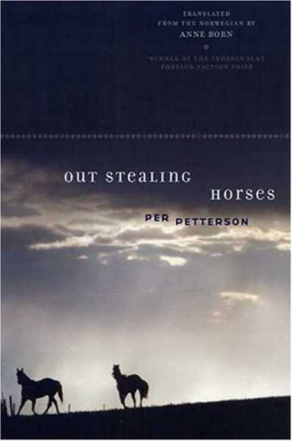 Bestsellers (2007) - Out Stealing Horses: A Novel by Per Petterson