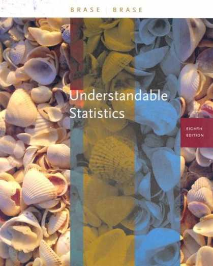 Bestsellers (2007) - Understandable Statistics (Eighth Edition) by Charles Henry Brase