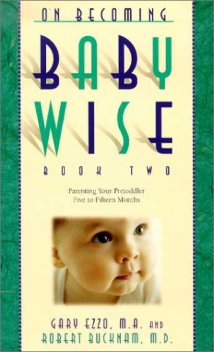 Bestsellers (2007) - On Becoming Baby Wise: Book II (Parenting Your Pretoddler Five to Fifteen Months