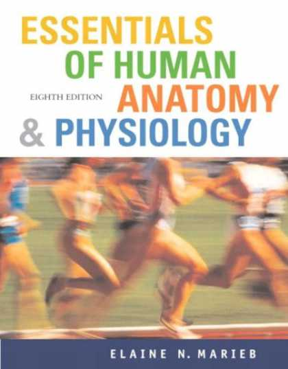 Bestsellers (2007) - Essentials of Human Anatomy and Physiology by Elaine N. Marieb