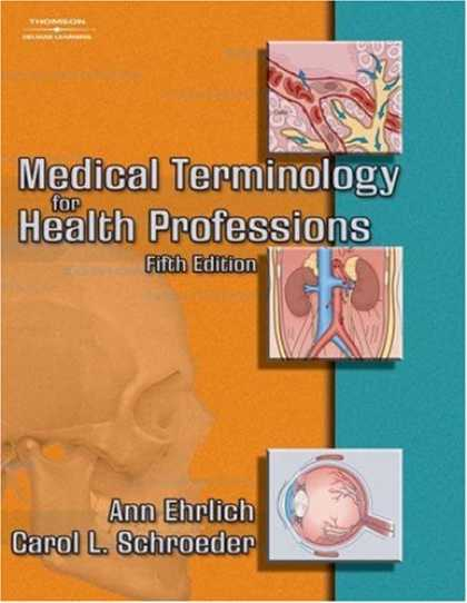 Bestsellers (2007) - Medical Terminology for Health Professions by Ann Ehrlich