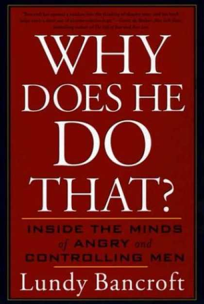 Bestsellers (2007) - Why Does He Do That?: Inside the Minds of Angry and Controlling Men by Lundy Ban
