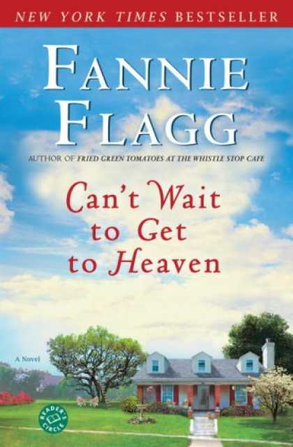 Bestsellers (2007) - Can't Wait to Get to Heaven: A Novel (Ballantine Reader's Circle) by Fannie Flag