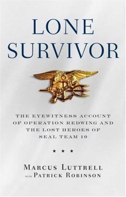 Bestsellers (2007) - Lone Survivor: The Eyewitness Account of Operation Redwing and the Lost Heroes o