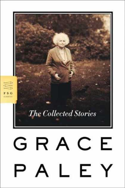 Bestsellers (2007) - The Collected Stories (Fsg Classics) by Grace Paley