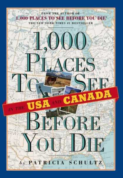 Bestsellers (2007) - 1,000 Places to See in the U.S.A. & Canada Before You Die by Patricia Schultz