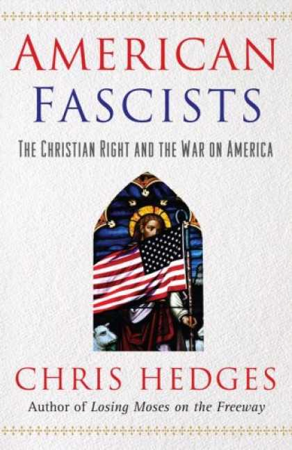 Bestsellers (2007) - American Fascists: The Christian Right and the War On America by Chris Hedges