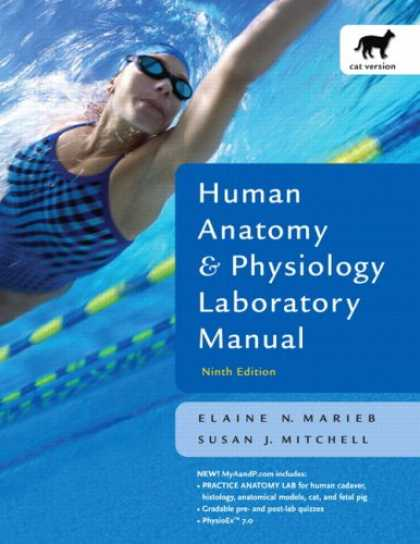Bestsellers (2007) - Human Anatomy and Physiology Lab Manual, Cat Version (9th Edition) by Elaine N.
