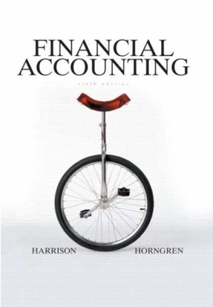 Bestsellers (2007) - Financial Accounting (6th Edition) (Charles T Horngren Series in Accounting) by