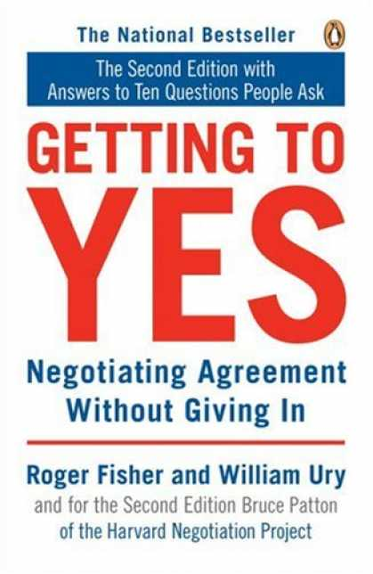 Bestsellers (2007) - Getting to Yes: Negotiating Agreement Without Giving In by Roger Fisher