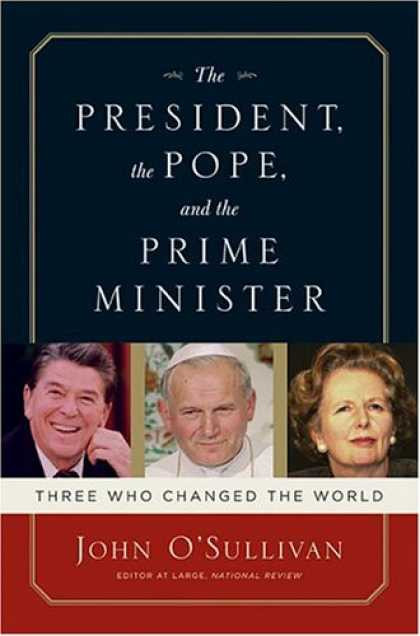 Bestsellers (2007) - The President, the Pope, and the Prime Minister: Three Who Changed the World by