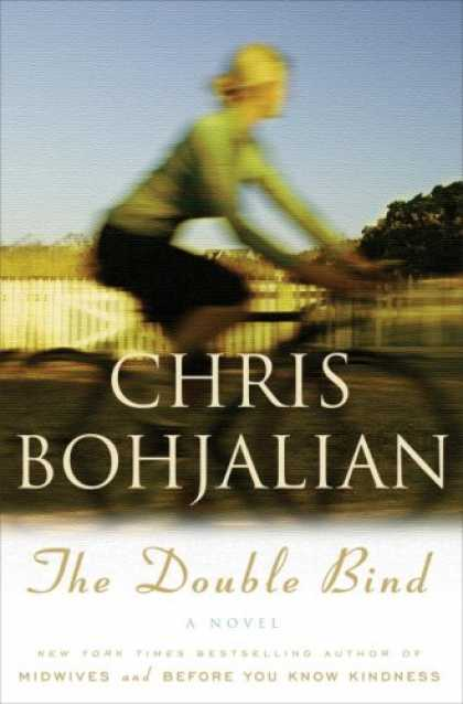 Bestsellers (2007) - The Double Bind: A Novel by Chris Bohjalian