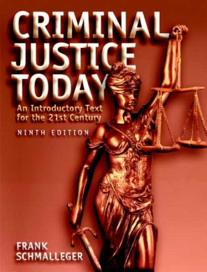 Bestsellers (2007) - Criminal Justice Today: An Introductory Text for the 21st Century (9th Edition)