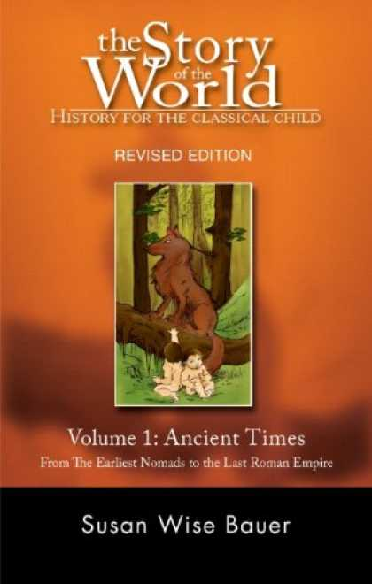 Bestsellers (2007) - The Story of the World: History for the Classical Child: Volume 1: Ancient Times