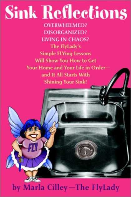 Bestsellers (2007) - Sink Reflections: Overwhelmed? Disorganized? Living in Chaos? The FlyLady's Simp