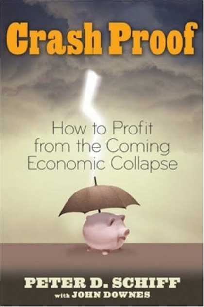 Bestsellers (2007) - Crash Proof: How to Profit From the Coming Economic Collapse (Lynn Sonberg Books