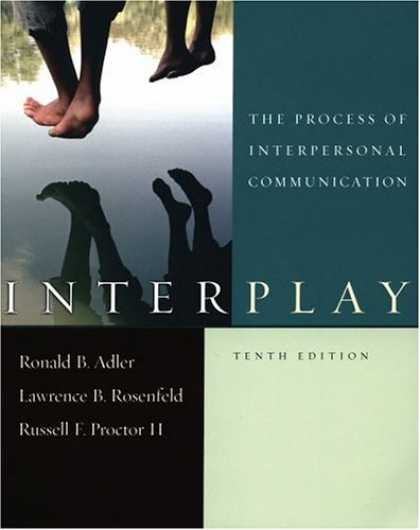 Bestsellers (2007) - Interplay: The Process of Interpersonal Communication by Ronald B. Adler
