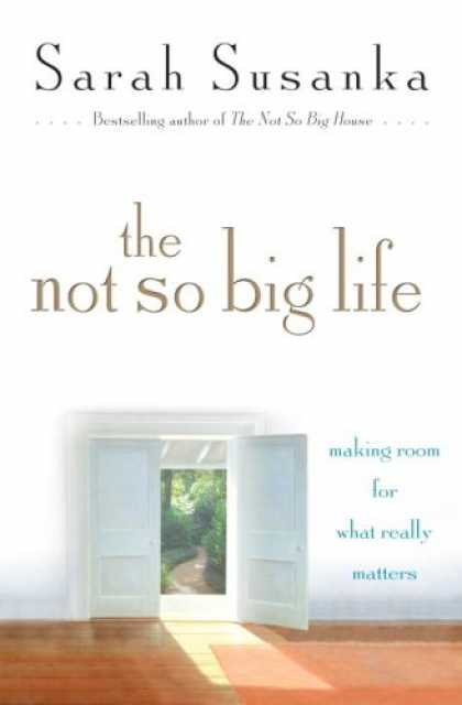 Bestsellers (2007) - The Not So Big Life: Making Room for What Really Matters by Sarah Susanka