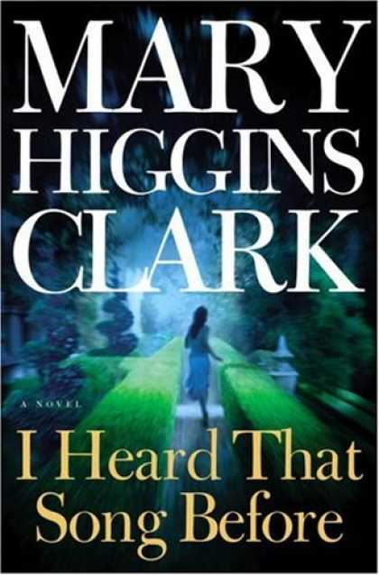 Bestsellers (2007) - I Heard That Song Before: A Novel by Mary Higgins Clark