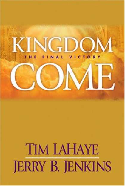 Bestsellers (2007) - Kingdom Come: The Final Victory (Left Behind #13) by Tim F. LaHaye