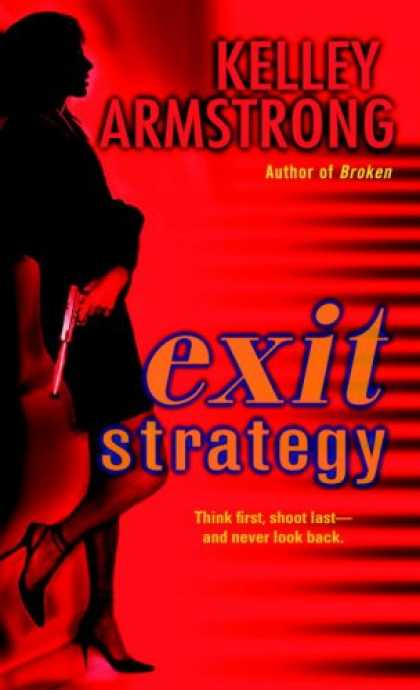 Bestsellers (2007) - Exit Strategy (Nadia Stafford Series, Book 1) by Kelley Armstrong
