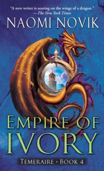 Bestsellers (2007) - Empire of Ivory (Temeraire, Book 4) by Naomi Novik