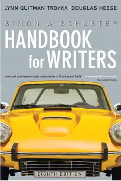 Bestsellers (2007) - Simon & Schuster Handbook for Writers (8th Edition) (MyCompLab Series) by Lynn Q