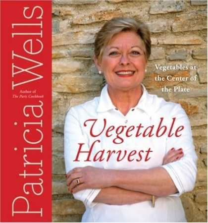 Bestsellers (2007) - Vegetable Harvest: Vegetables at the Center of the Plate by Patricia Wells