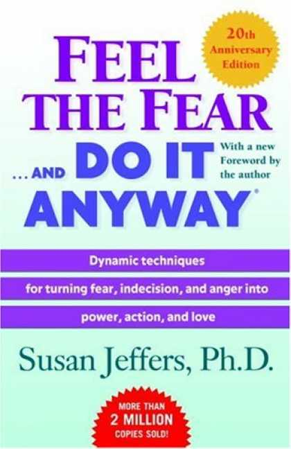 Bestsellers (2007) - Feel the Fear . . . and Do It Anyway (r) by Susan Jeffers