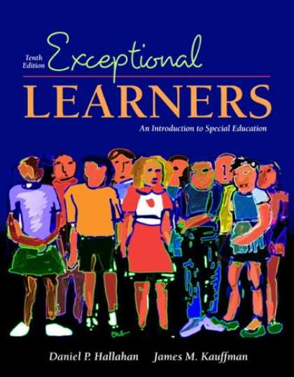 Bestsellers (2007) - Exceptional Learners: Introduction to Special Education (10th Edition) by Dan P.