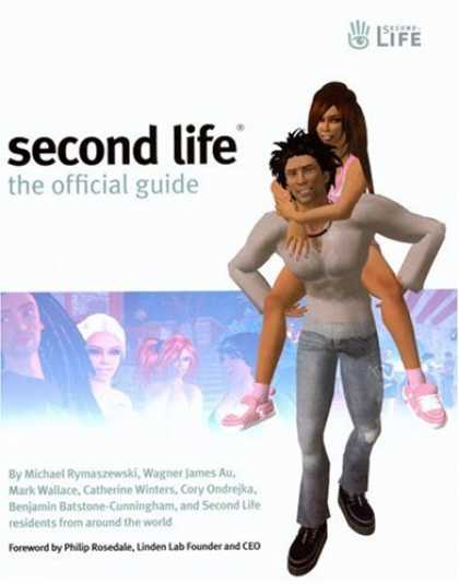 Bestsellers (2007) - Second Life: The Official Guide by Michael Rymaszewski