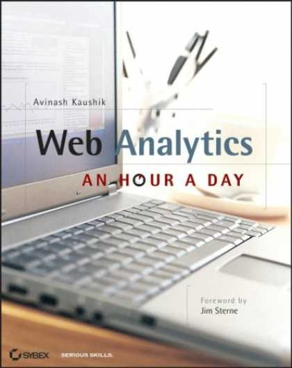 Bestsellers (2007) - Web Analytics: An Hour a Day by Avinash Kaushik