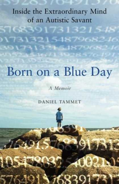 Bestsellers (2007) - Born on a Blue Day: Inside the Extraordinary Mind of an Autistic Savant by Danie