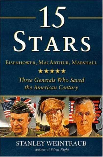 Bestsellers (2007) - 15 Stars: Eisenhower, MacArthur, Marshall: Three Generals Who Saved the American