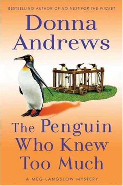Bestsellers (2007) - The Penguin Who Knew Too Much (A Meg Langslow Mystery) by Donna Andrews