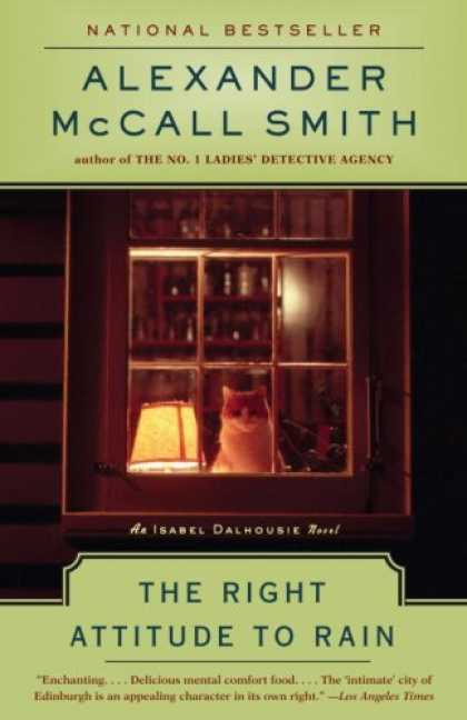 Bestsellers (2007) - The Right Attitude to Rain (Isabel Dalhousie Mysteries) by Alexander Mccall Smit