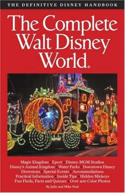 Bestsellers (2007) - The Complete Guide to Walt Disney World by Julie Neal