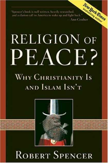 Bestsellers (2007) - Religion of Peace?: Why Christianity Is and Islam Isn't by Robert Spencer